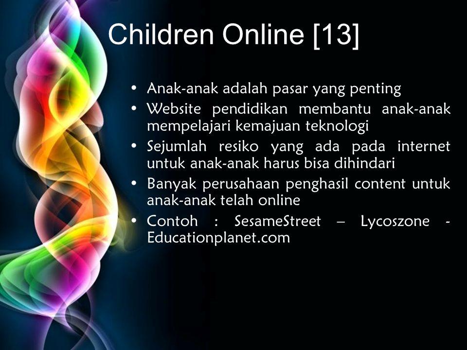 Children Online [13] Anak-anak adalah pasar yang penting